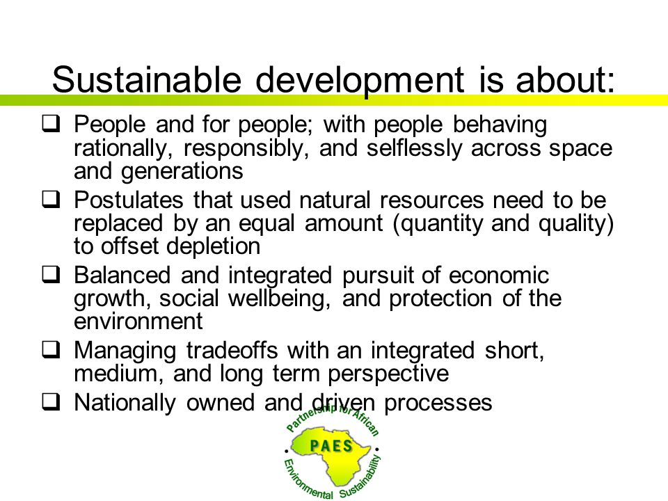 Sustainable development is about: