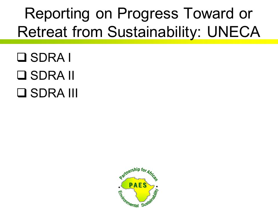 Reporting on Progress Toward or Retreat from Sustainability: UNECA