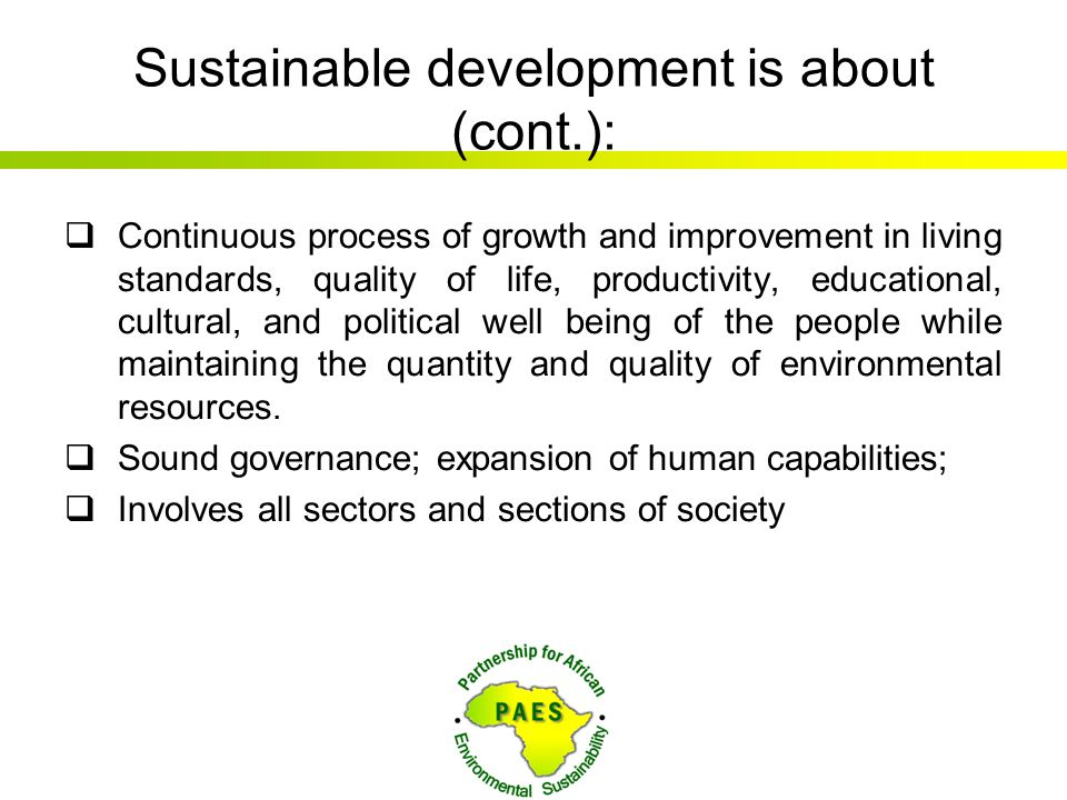Sustainable development is about (cont.):