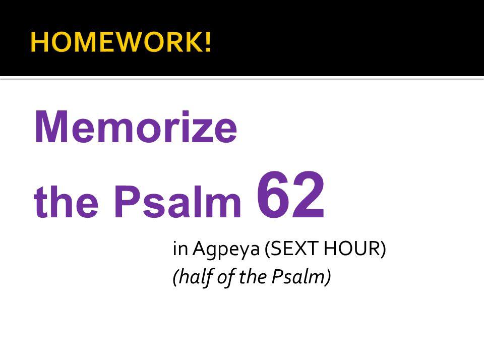 Memorize the Psalm 62 HOMEWORK! in Agpeya (SEXT HOUR)