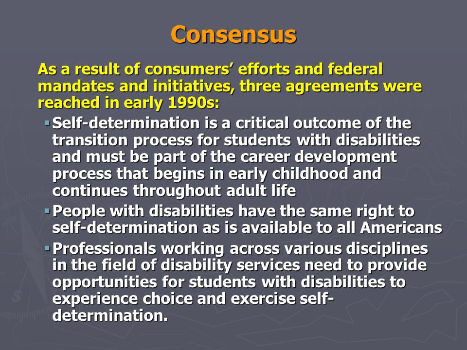 Consensus As a result of consumers' efforts and federal mandates and initiatives, three agreements were reached in early 1990s: