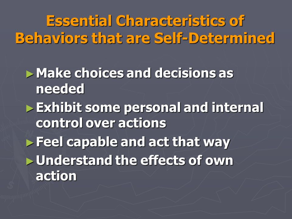 Essential Characteristics of Behaviors that are Self-Determined