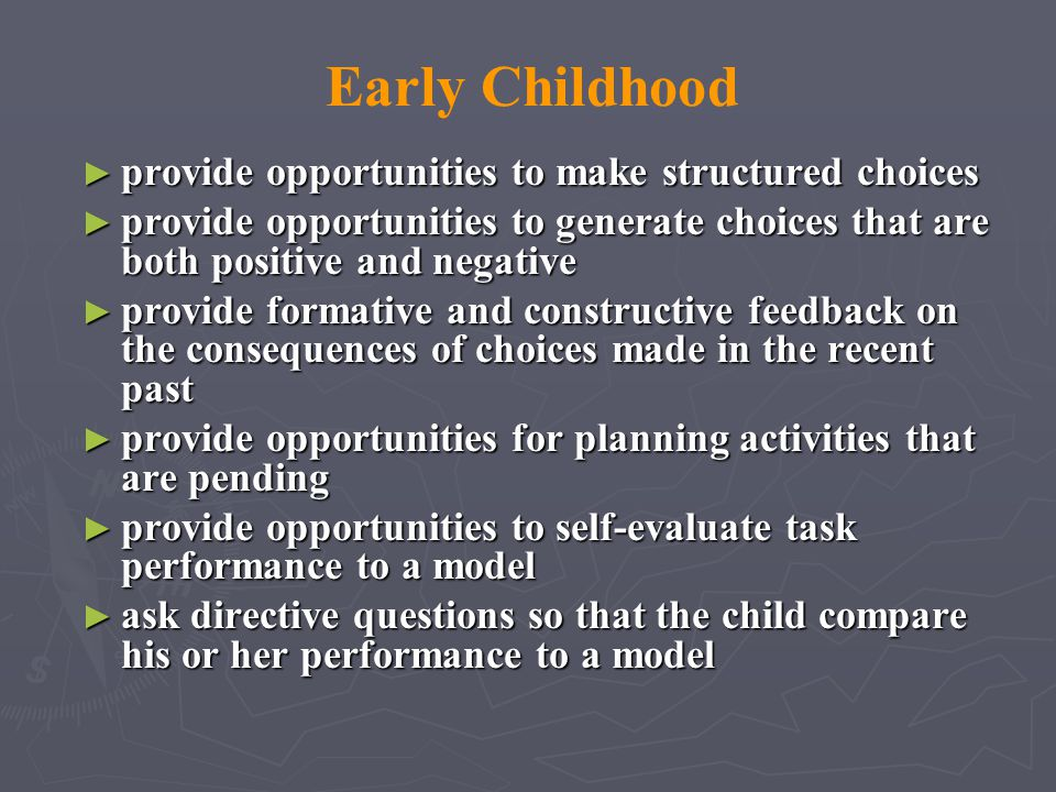 Early Childhood provide opportunities to make structured choices