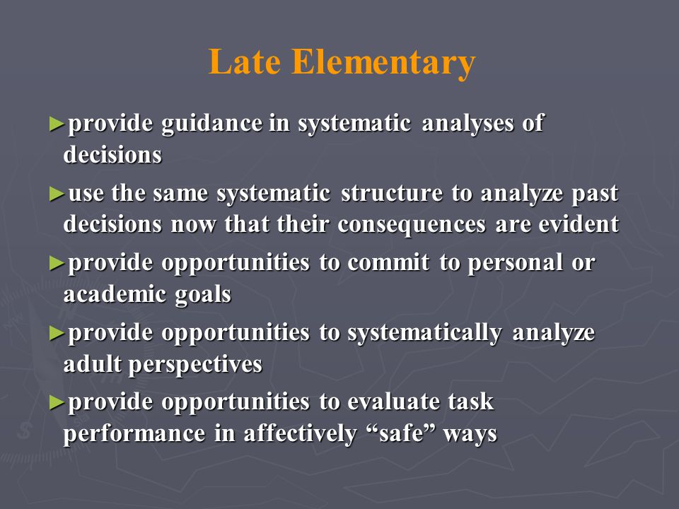 Late Elementary provide guidance in systematic analyses of decisions