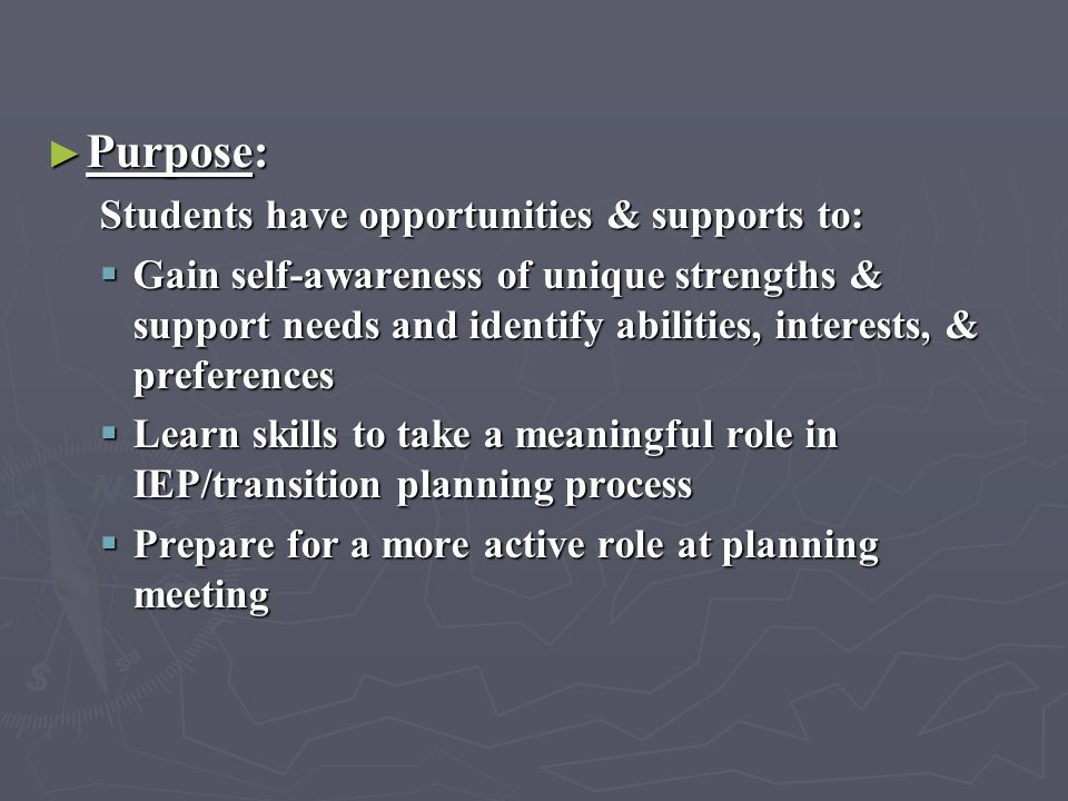Purpose: Students have opportunities & supports to: