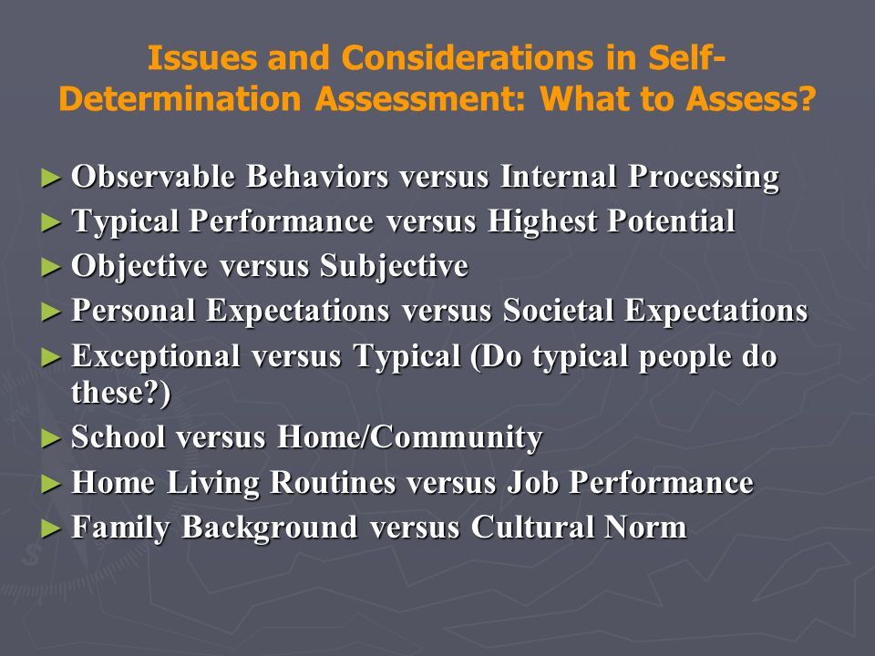 Issues and Considerations in Self-Determination Assessment: What to Assess