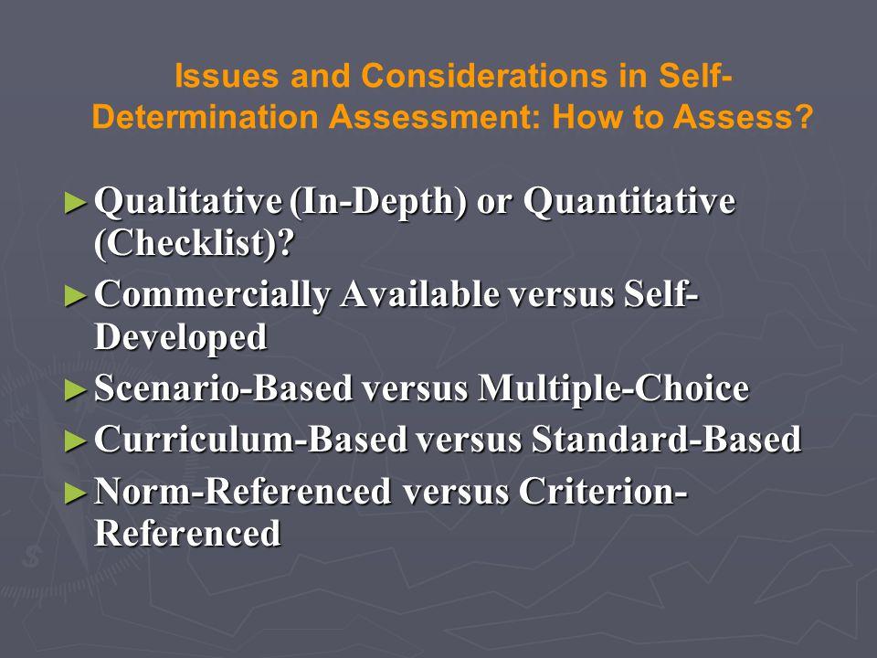 Qualitative (In-Depth) or Quantitative (Checklist)