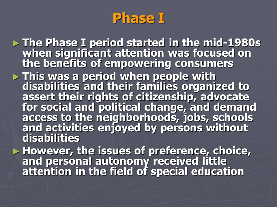Phase I The Phase I period started in the mid-1980s when significant attention was focused on the benefits of empowering consumers.