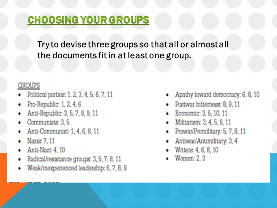 CHOOSING YOUR GROUPS Try to devise three groups so that all or almost all the documents fit in at least one group.