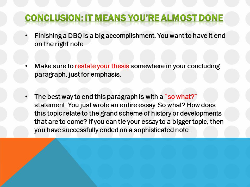 CONCLUSION: IT MEANS YOU'RE ALMOST DONE
