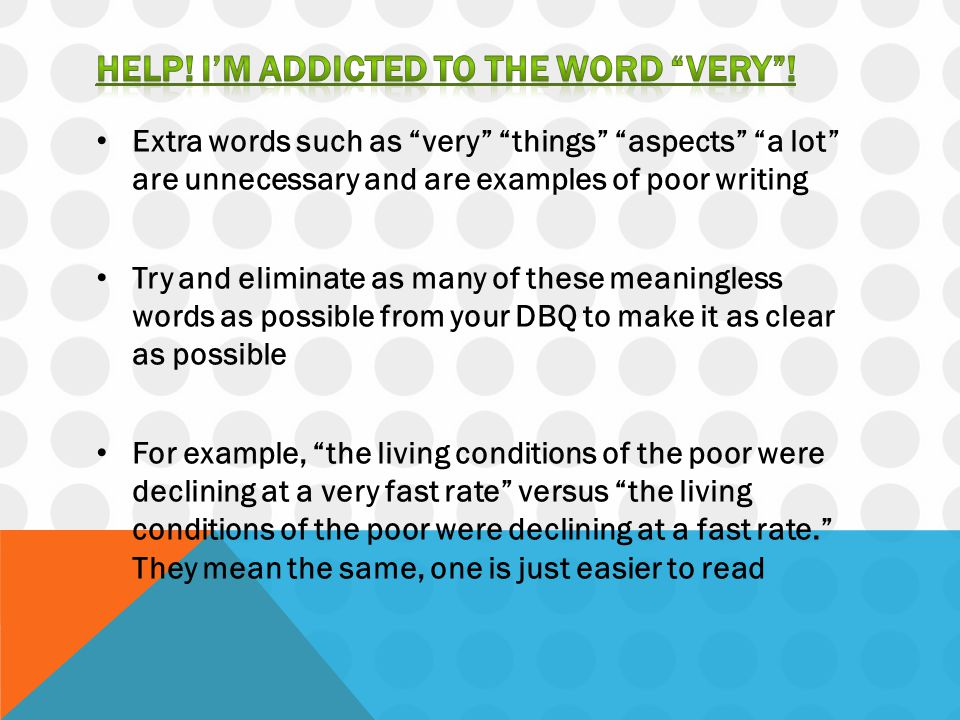 Help! I'm addicted to the word very !