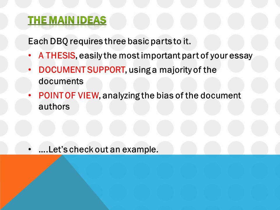 THE MAIN IDEAS Each DBQ requires three basic parts to it.