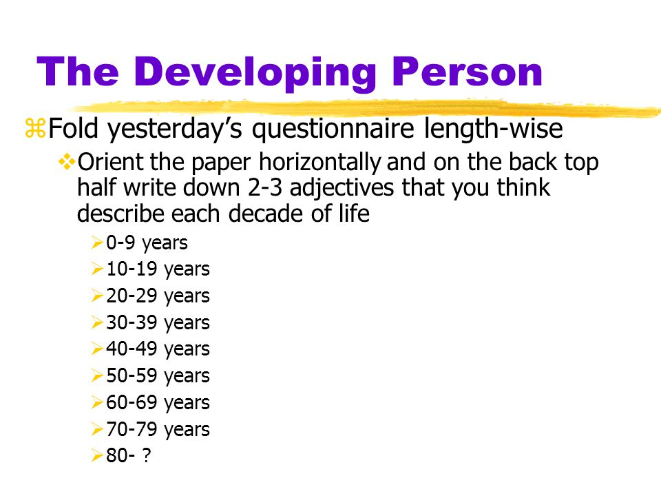 The Developing Person Fold yesterday's questionnaire length-wise