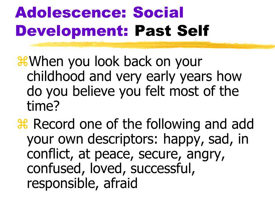 Adolescence: Social Development: Past Self