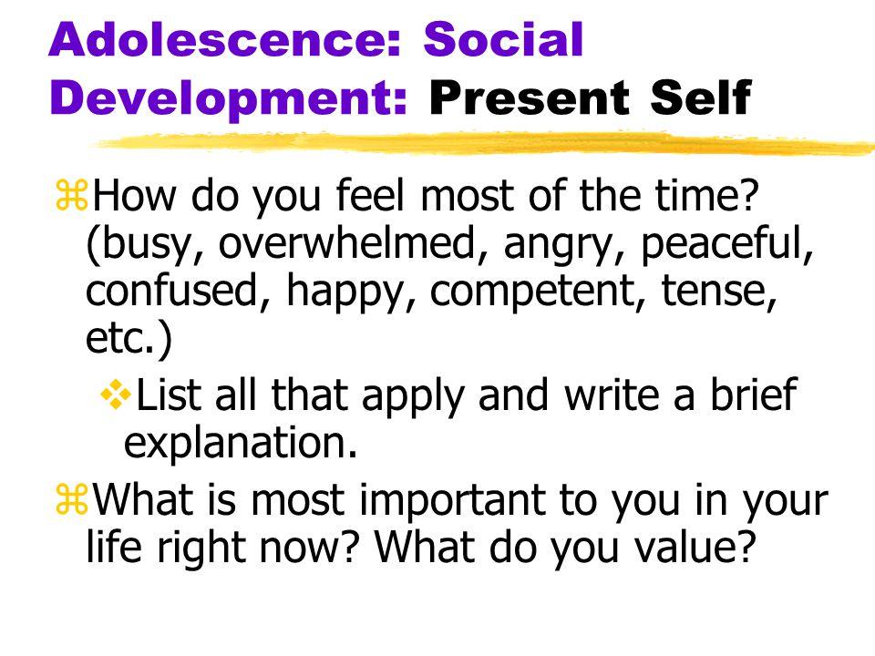 Adolescence: Social Development: Present Self