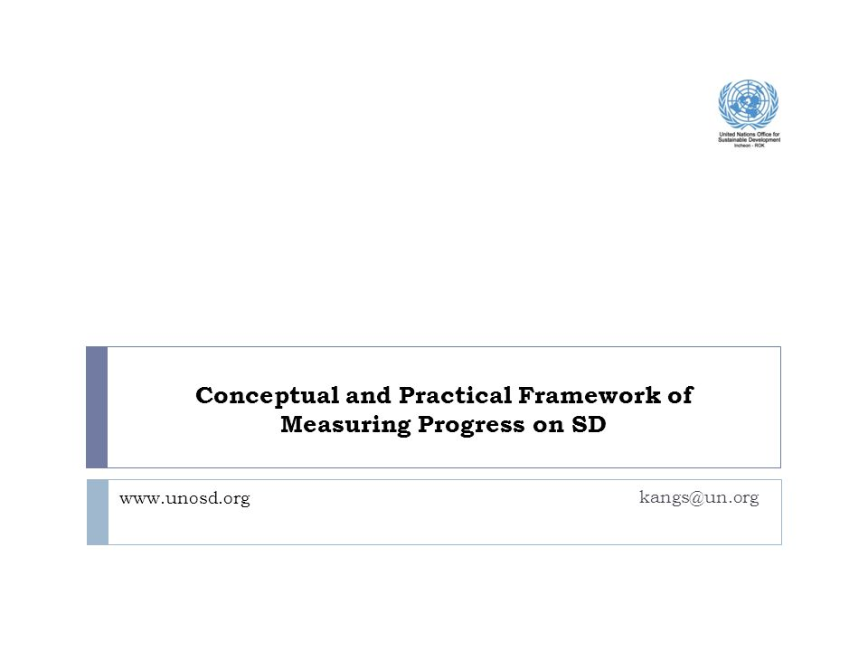 Conceptual and Practical Framework of Measuring Progress on SD