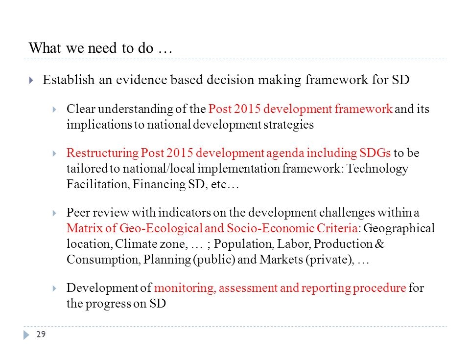 What we need to do … Establish an evidence based decision making framework for SD.
