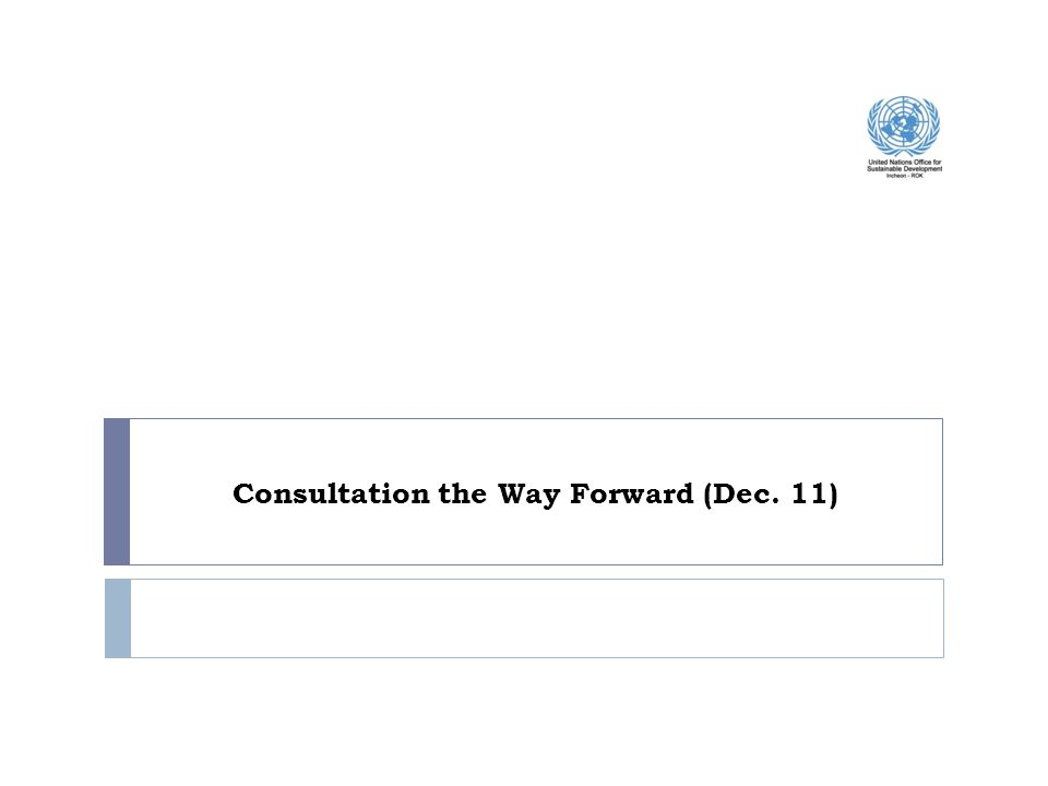 Consultation the Way Forward (Dec. 11)
