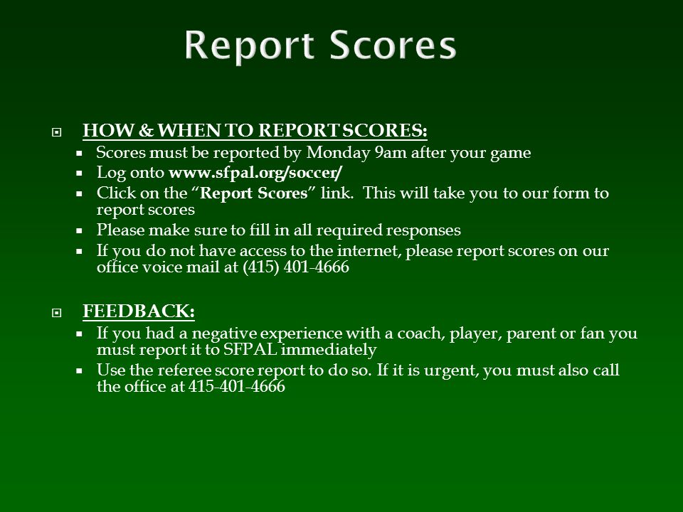 Report Scores HOW & WHEN TO REPORT SCORES: FEEDBACK:
