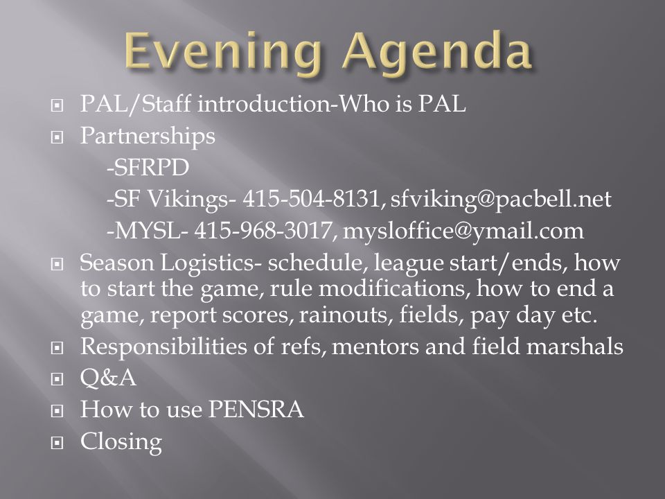 Evening Agenda PAL/Staff introduction-Who is PAL Partnerships -SFRPD