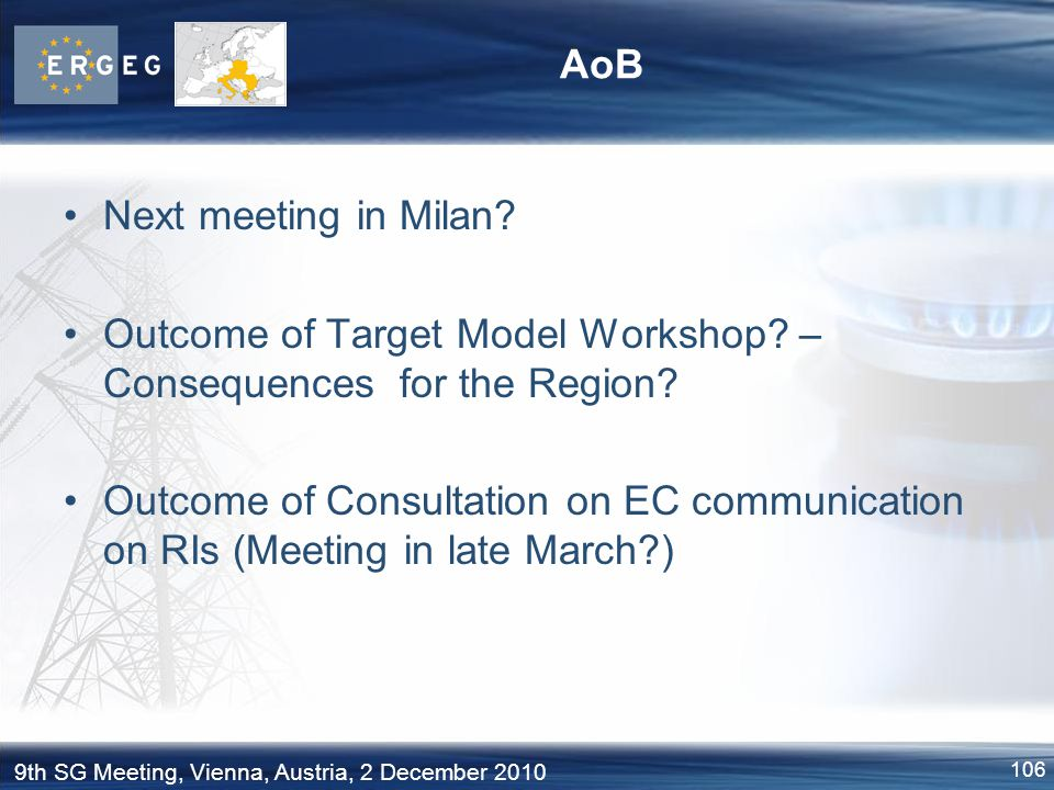 AoB Next meeting in Milan Outcome of Target Model Workshop – Consequences for the Region