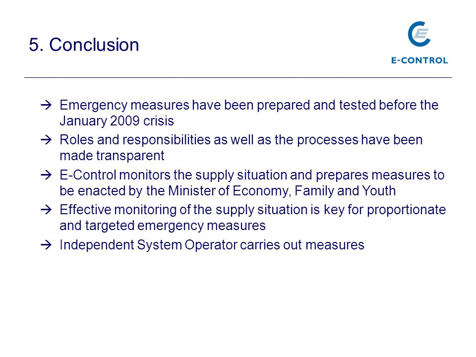 5. Conclusion Emergency measures have been prepared and tested before the January 2009 crisis.