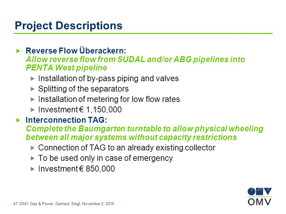 Project Descriptions Reverse Flow Überackern: Allow reverse flow from SUDAL and/or ABG pipelines into PENTA West pipeline.