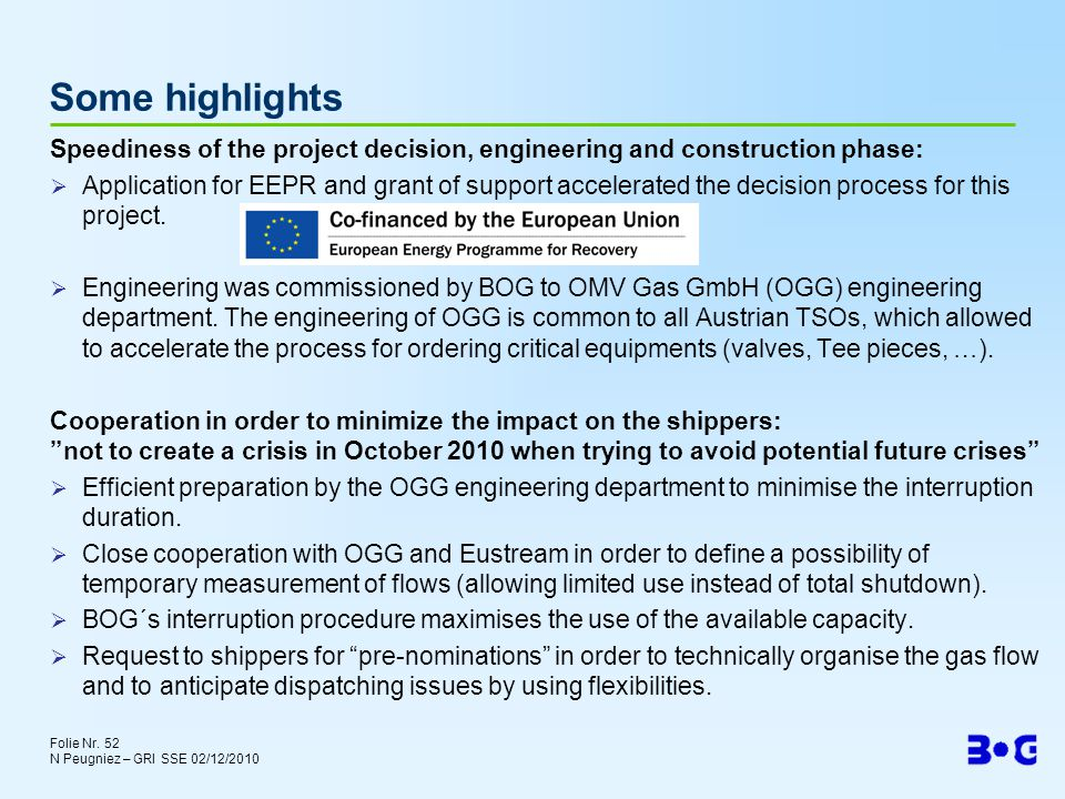 Some highlights Speediness of the project decision, engineering and construction phase: