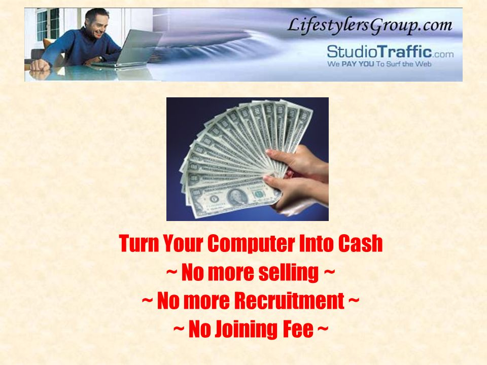 Turn Your Computer Into Cash
