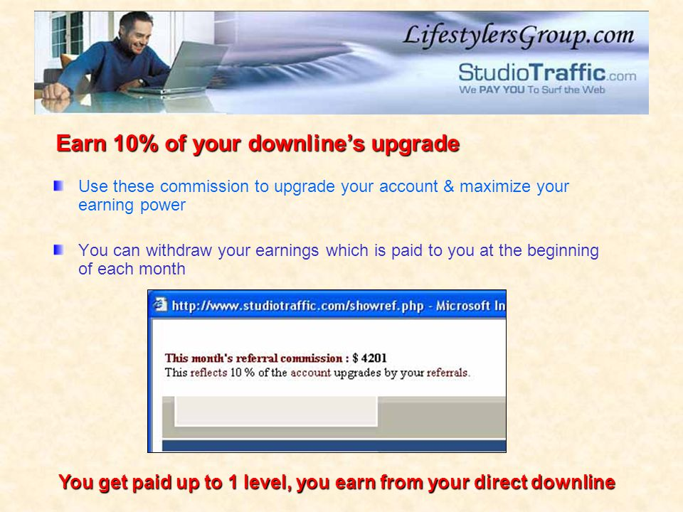 Earn 10% of your downline's upgrade