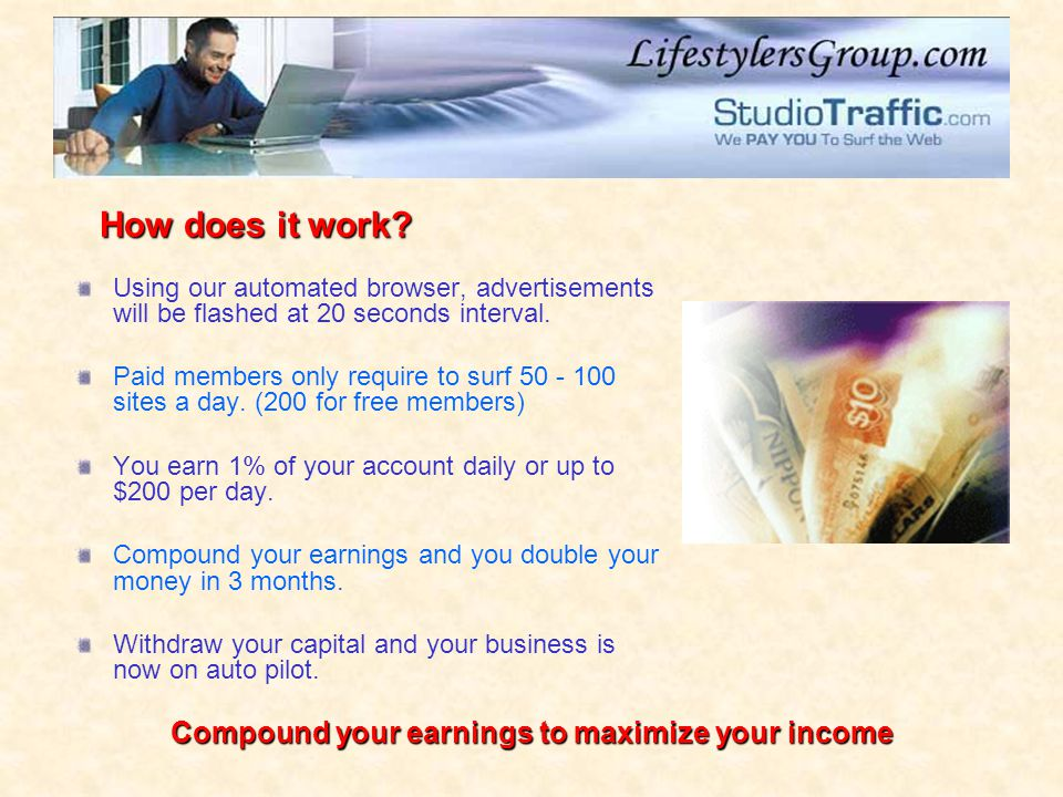 How does it work Compound your earnings to maximize your income