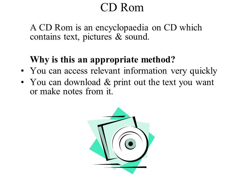 CD Rom Why is this an appropriate method