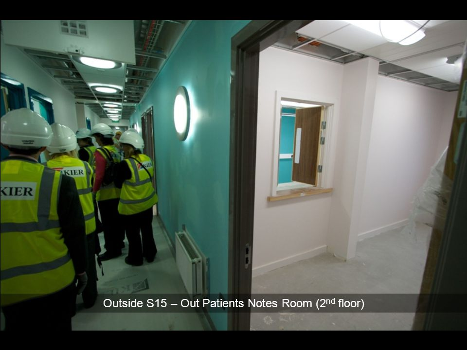 Outside S15 – Out Patients Notes Room (2nd floor)