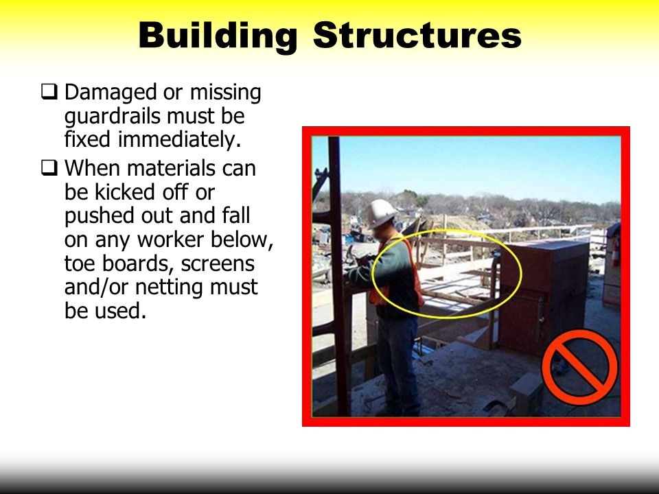 Building Structures Damaged or missing guardrails must be fixed immediately.