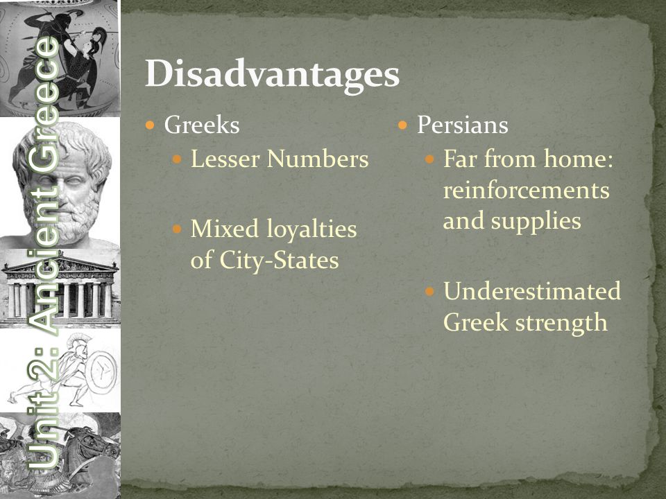 Disadvantages Greeks Lesser Numbers Mixed loyalties of City-States