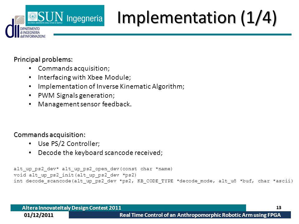 Implementation (1/4) Principal problems: Commands acquisition;
