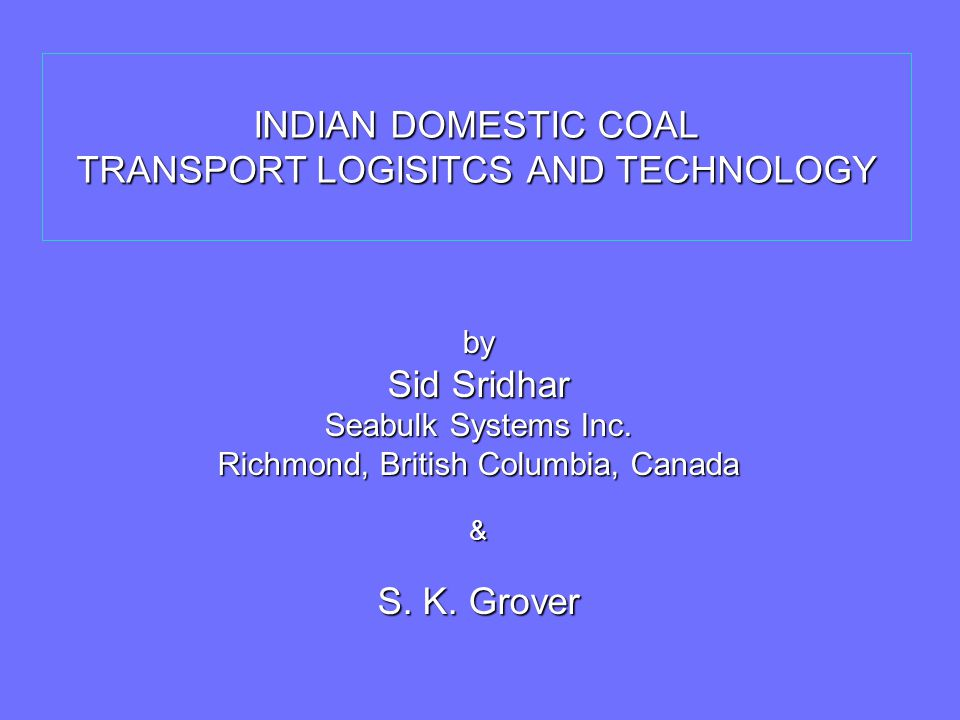 INDIAN DOMESTIC COAL TRANSPORT LOGISITCS AND TECHNOLOGY
