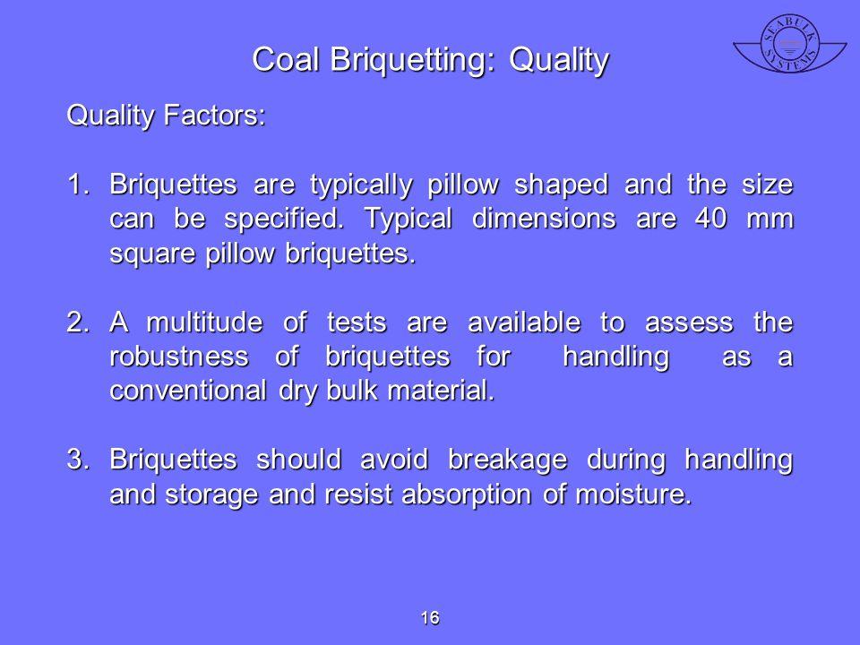 Coal Briquetting: Quality