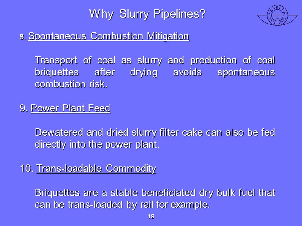 Why Slurry Pipelines 8. Spontaneous Combustion Mitigation.