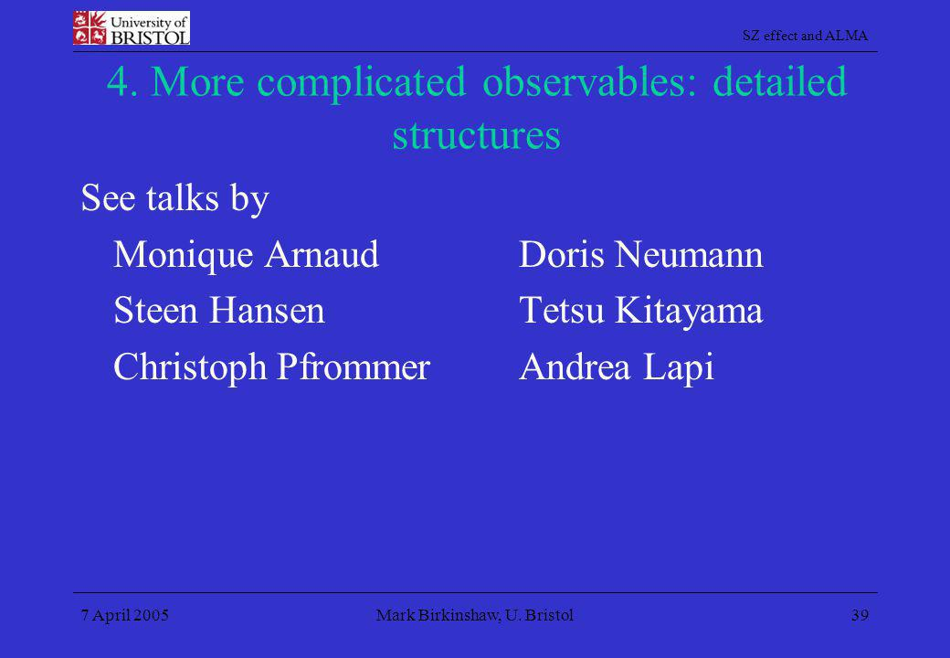 4. More complicated observables: detailed structures