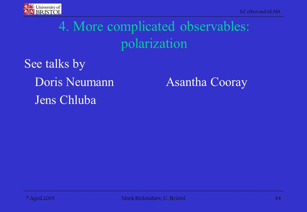 4. More complicated observables: polarization