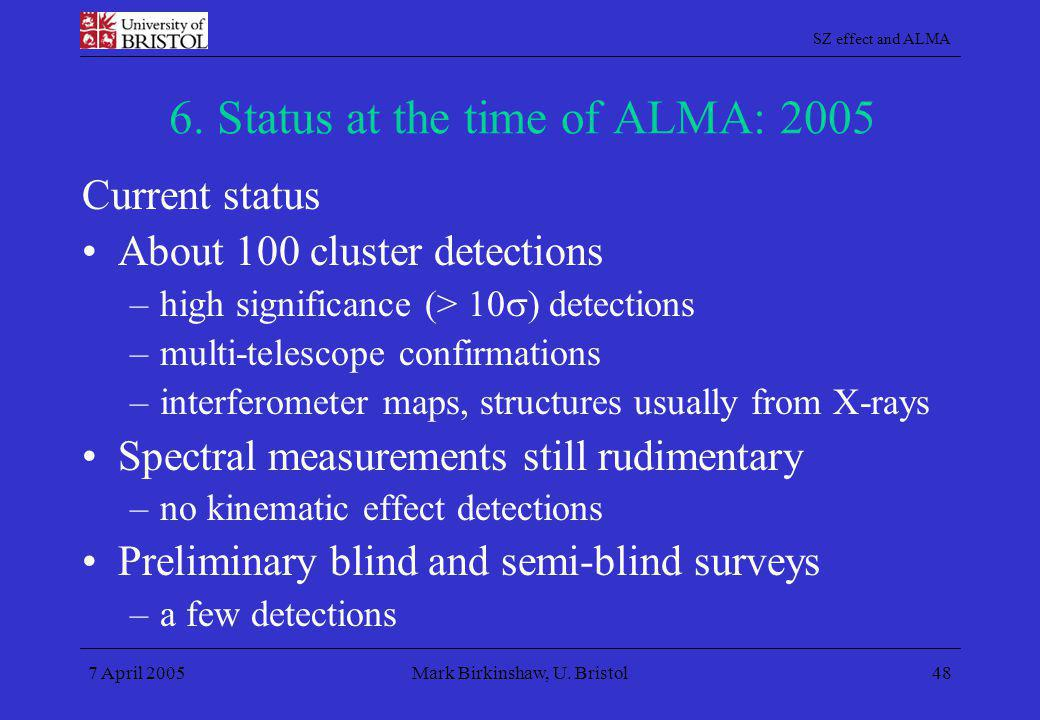 6. Status at the time of ALMA: 2005