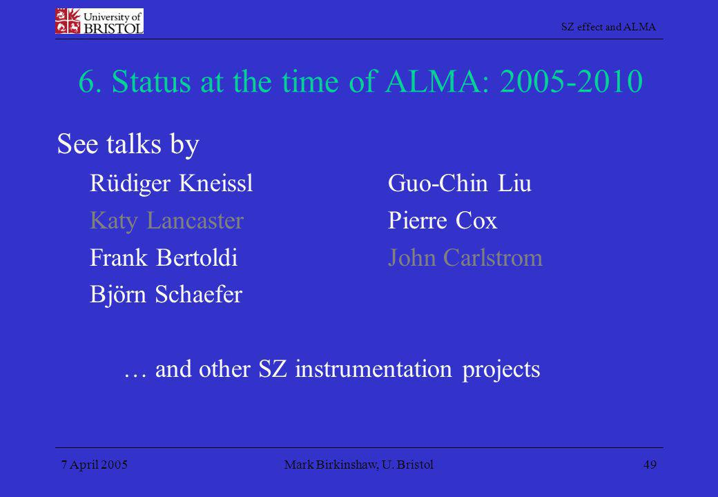 6. Status at the time of ALMA: 2005-2010