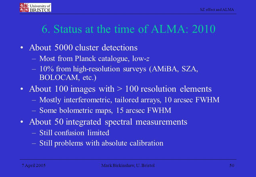 6. Status at the time of ALMA: 2010
