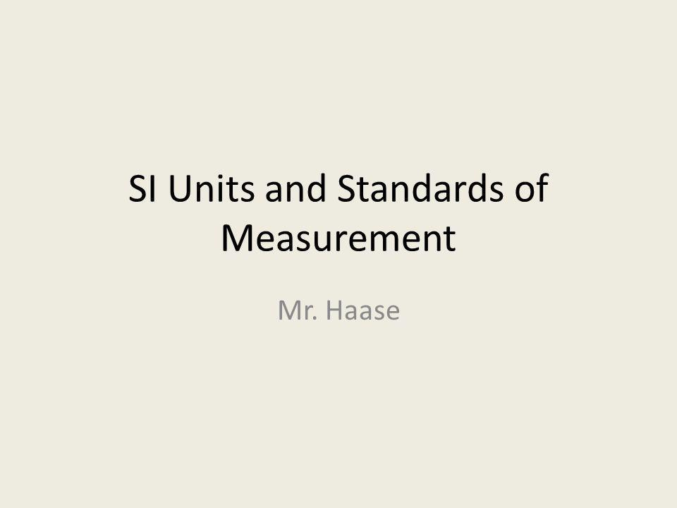 SI Units and Standards of Measurement