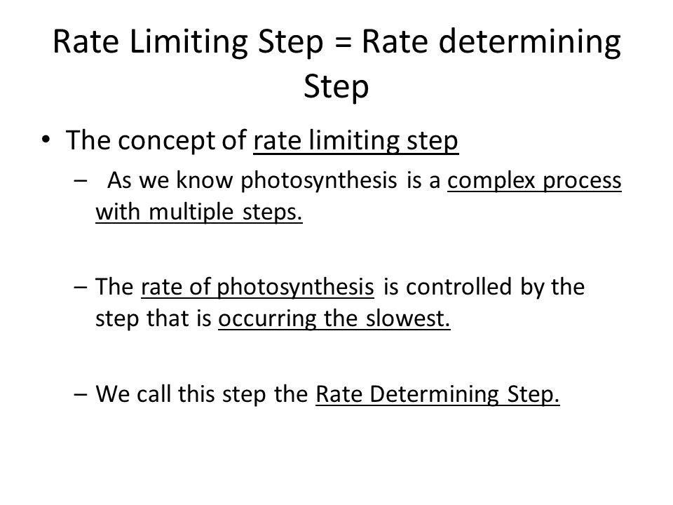 Rate Limiting Step = Rate determining Step