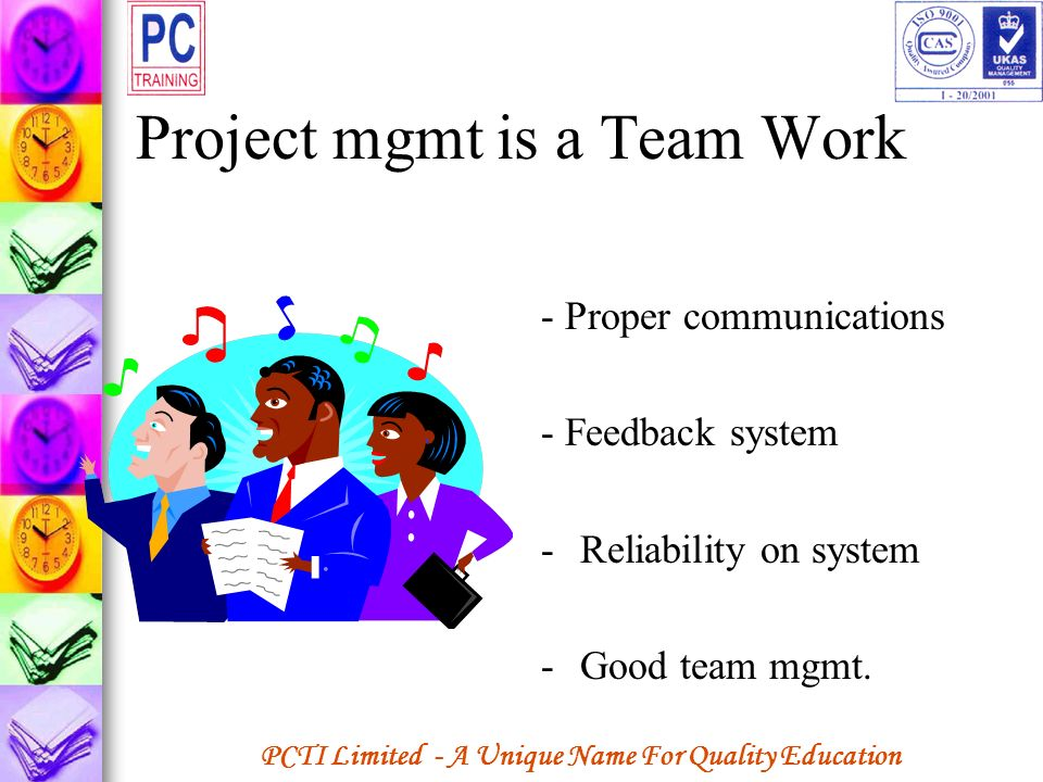 Project mgmt is a Team Work
