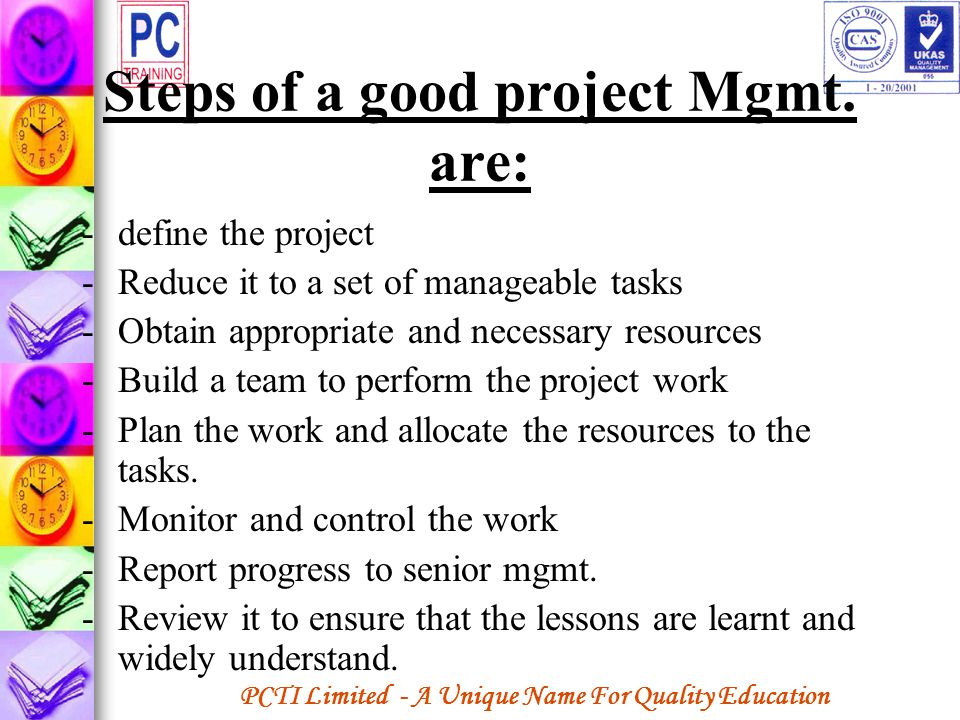 Steps of a good project Mgmt. are: