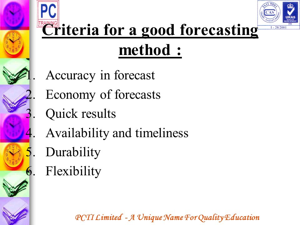 Criteria for a good forecasting method :
