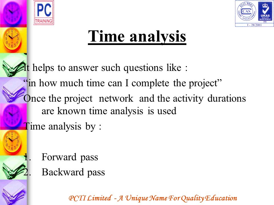 Time analysis It helps to answer such questions like :